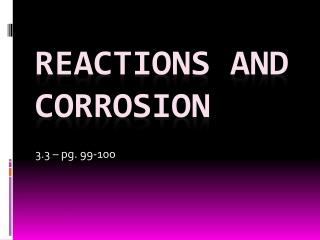 Reactions and Corrosion
