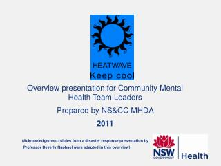 Overview presentation for Community Mental Health Team Leaders Prepared by NS&CC MHDA  2011