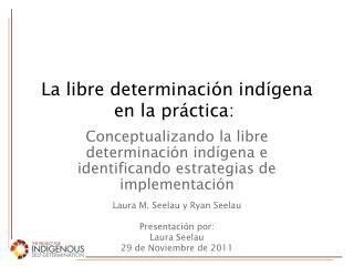 La libre determinación indígena en la práctica: