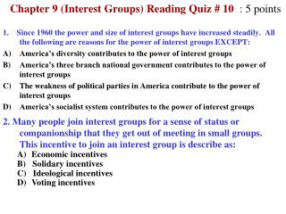 Chapter  9  (Interest Groups)  Reading Quiz #  10 : 5 points