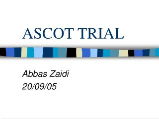 ASCOT TRIAL