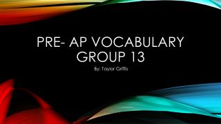 Pre-  ap  Vocabulary group 13