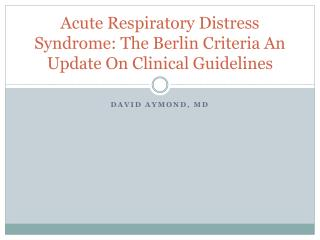 Acute Respiratory Distress Syndrome: The Berlin Criteria An Update On Clinical Guidelines