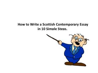How to Write a  S cottish Contemporary Essay i n 10 Simple  S teps.