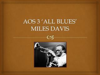 AOS 3 'ALL BLUES' MILES DAVIS