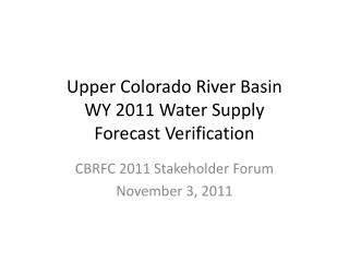 Upper Colorado River Basin WY 2011 Water Supply  Forecast Verification