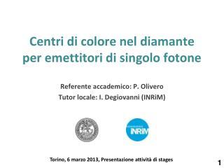 Centri di colore nel diamante per emettitori di singolo fotone