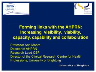 Forming links with the AHPRN: Increasing  visibility,  viability,