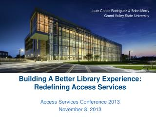 Building A Better Library Experience: Redefining Access Services