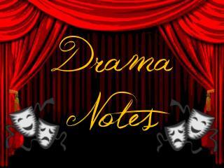 Drama Notes