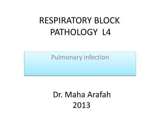 RESPIRATORY BLOCK  PATHOLOGY  L4