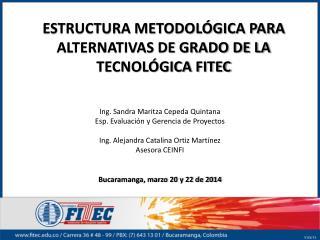 ESTRUCTURA METODOLÓGICA PARA ALTERNATIVAS DE GRADO DE LA TECNOLÓGICA FITEC