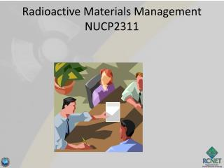 Radioactive Materials Management NUCP2311