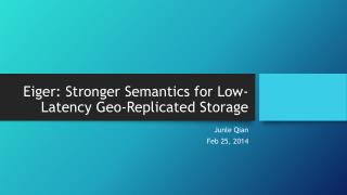 Eiger : Stronger Semantics for Low-Latency Geo-Replicated Storage