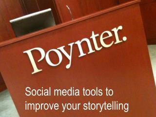 Social media tools to improve your storytelling
