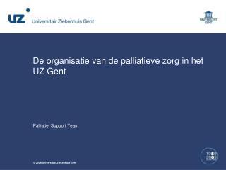 De organisatie van de palliatieve zorg in het UZ Gent