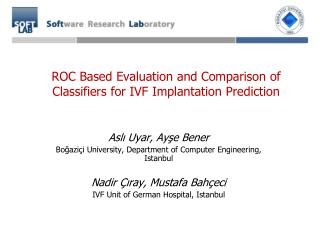 ROC Based Evaluation and Comparison of Classifiers  for IVF Implantation Prediction