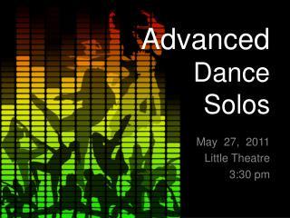 Advanced Dance  Solos