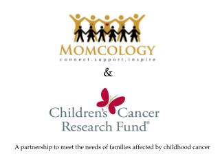 A partnership to meet the needs of families affected by childhood cancer