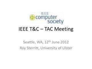 IEEE T&C – TAC Meeting