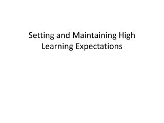 Setting and Maintaining High  Learning Expectations