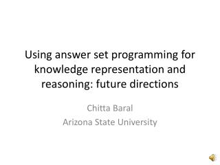 Using answer set programming for knowledge representation and reasoning: future directions