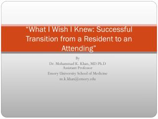 """What I Wish I Knew: Successful Transition from a Resident to an Attending"""