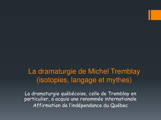 La  dramaturgie  de Michel Tremblay ( isotopies ,  langage  et  mythes )