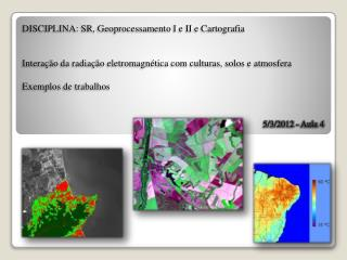 DISCIPLINA:  SR,  Geoprocessamento I e  II e  Cartografia