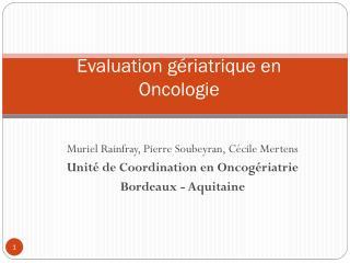 Evaluation gériatrique en  Oncologie