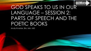 God Speaks to us in Our Language – Session 2: Parts of  Speech and The Poetic Books