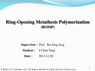 Ring-Opening Metathesis Polymerization (ROMP)