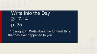 Write Into the Day 2-17-14 p. 25