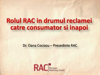 Dr. Oana Cociasu –  Presedinte  RAC