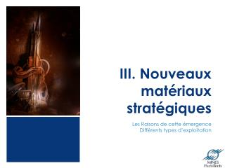 III. Nouveaux matériaux stratégiques