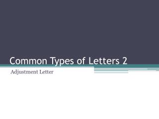 Common Types of Letters 2
