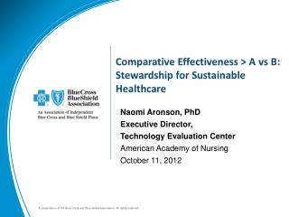 Comparative Effectiveness > A  vs  B: Stewardship for Sustainable Healthcare