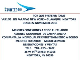 POR QUE PREFERIR  TAME  VUELOS  SIN PARADAS NEW YORK – GUAYAQUIL  NEW YORK