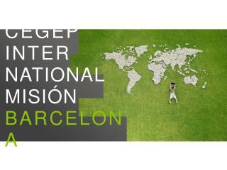 CEGEP  INTER NATIONAL MISIÓN BARCELONA