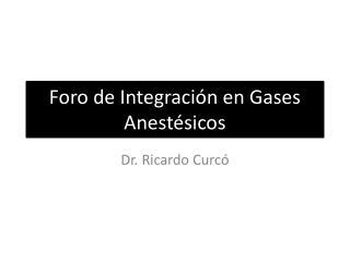 Foro de Integración en Gases Anestésicos
