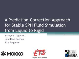 A Prediction-Correction Approach for Stable SPH Fluid Simulation from Liquid to Rigid