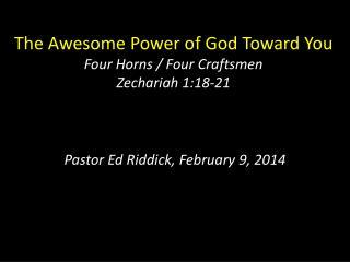 The Awesome Power of God Toward You Four Horns / Four Craftsmen Zechariah 1:18-21