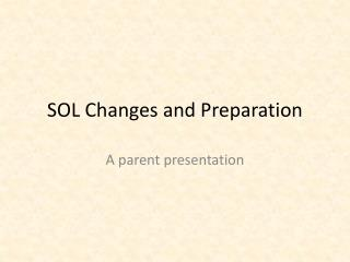 SOL Changes and Preparation