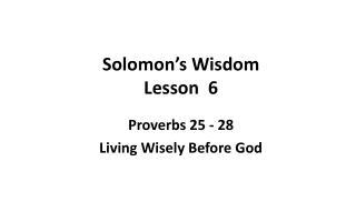Solomon's Wisdom Lesson  6