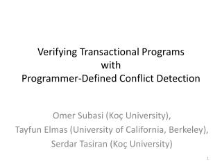 Verifying Transactional Programs  with Programmer-Defined Conflict Detection