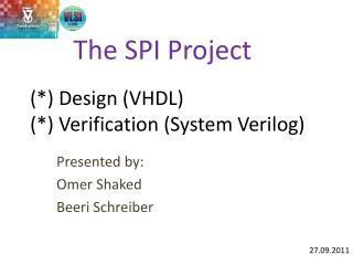 (*) Design (VHDL)   (*) Verification (System  Verilog )