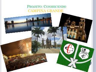 Projeto: Conhecendo CAMPINA GRANDE