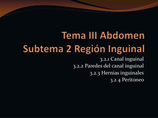 Tema III Abdomen Subtema 2 Región Inguinal