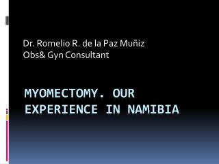 Myomectomy. Our experience in Namibia