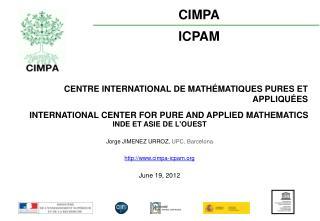 INDE ET ASIE DE L'OUEST Jorge JIMENEZ URROZ,  UPC, Barcelona http://www.cimpa-icpam.org